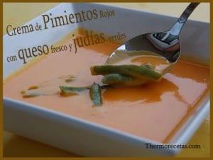 Receta Thermomix Crema de pimientos rojos con queso fresco y judías verdes